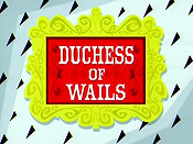 Duchess Of Wails Cartoon Picture