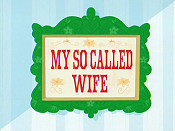 My So Called Wife