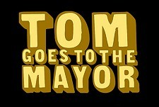 Tom Goes to the Mayor Episode Guide Logo