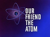 Our Friend The Atom Cartoon Picture