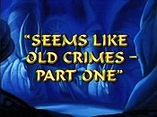 Seems Like Old Crimes - Part One The Cartoon Pictures