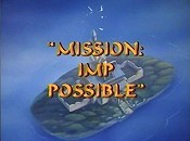 Mission: Imp Possible The Cartoon Pictures