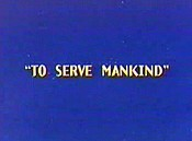 To Serve Mankind