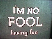 I'm No Fool... Having Fun Cartoon Picture