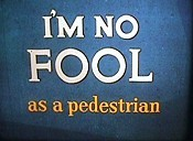 I'm No Fool ... as A Pedestrian