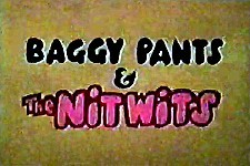 Baggy Pants and the Nitwits Episode Guide Logo