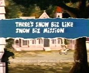 There's No Biz Like Snow Biz Mission Cartoon Character Picture