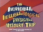The Incredible, Indelible, Magical, Physical Mystery Trip Picture To Cartoon