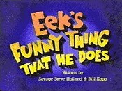 Eek's Funny Thing That He Does Picture Of Cartoon