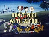 Don't Fuel With A Fool Cartoon Character Picture