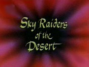Sky Raiders Of The Desert