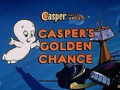 Casper's Golden Chance Cartoon Picture