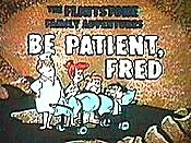 Be Patient, Fred Picture Into Cartoon