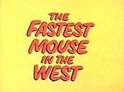 The Fastest Mouse In The West Cartoon Picture