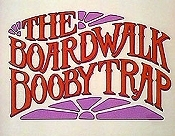 The Boardwalk Booby Trap The Cartoon Pictures
