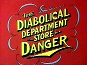 The Diabolical Department Store Danger Cartoon Picture