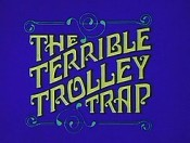 The Terrible Trolley Trap Cartoon Picture