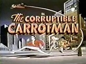 The Corruptible Carrotman Cartoon Picture