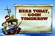 Here Today, Goon Tomorrow Pictures Cartoons