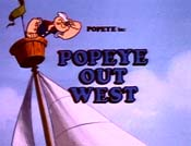 Popeye Out West The Cartoon Pictures