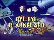 Bye, Bye, Blackbeard The Cartoon Pictures