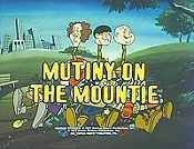 Mutiny On The Mountie Cartoon Picture