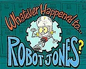 Whatever Happened To Robot Jones? Cartoon Character Picture