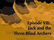 Episode VII (Jack And The Three Blind Archers) Cartoon Pictures