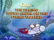 The Daring Young Snork On The Flying Trapeze Picture Into Cartoon