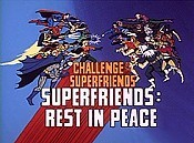 Superfriends: Rest In Peace Cartoon Picture