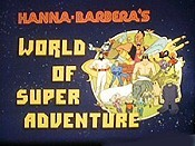 Hanna-Barbera's World Of Super Adventure Cartoon Character Picture