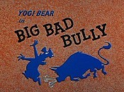 Big Bad Bully The Cartoon Pictures