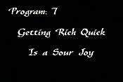 Getting Rich Quick is A Sour Joy