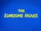 The Lonesome Mouse The Cartoon Pictures