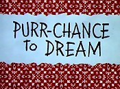 Purr-Chance To Dream Cartoon Picture