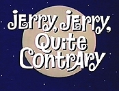 Jerry, Jerry, Quite Contrary Picture Into Cartoon