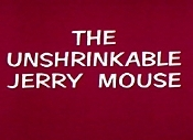 The Unshrinkable Jerry Mouse Cartoon Picture