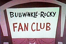 Bullwinkle and Rocky Fan Club