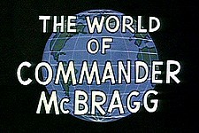 The World of Commander McBragg Episode Guide Logo