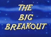 The Big Breakout Cartoon Picture