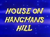 House On Hangman's Hill Free Cartoon Picture
