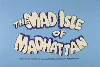 The Mad Isle Of Madhattan The Cartoon Pictures