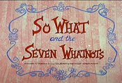 So What And The Seven Whatnots Picture Of Cartoon