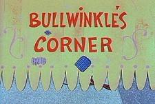 Bullwinkle's Corner