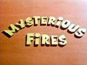 Mysterious Fires The Cartoon Pictures