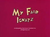 My Fair Ignatz Pictures Of Cartoons