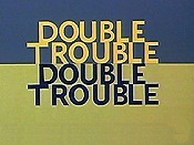 Double Trouble Double Trouble Cartoon Picture
