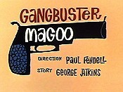 Gangbuster Magoo The Cartoon Pictures