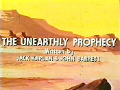 The Unearthly Prophecy