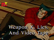 Weapon X, Lies, And Video Tape Pictures Of Cartoons